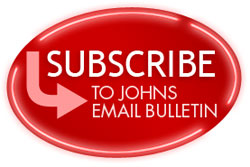 Subscribe to Johns Email Bulletin